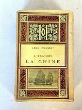 ROUSSET(Léon).A TRAVERS LA CHINE.28 gravures et 1 carte.1886 (3e édition)