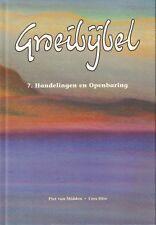GROEIBIJBEL 7. HANDELINGEN EN OPENBARING - Piet van Midden & Cees Otte