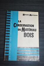 La Conservation du Matériau Bois - Henry Mathieu
