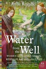 Water from the Well: Women of the Bible: Sarah, Rebekah, Rachel, and Leah: By...