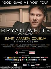 """BRYAN WHITE """"GOD GAVE ME YOU TOUR LIVE IN MANILA""""2015 PHILIPPINES CONCERT POSTER"""