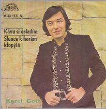 "7"" Karel Gott Kavu SI osladim/Bohemian K horàm Klop 'ytà (CZ Single) suppraphon"
