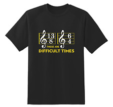 T1 These Are Difficult Times Ups And Downs Music Notes Funny Black T-Shirt