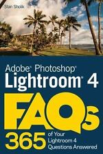 Photoshop Lightroom 4 FAQs : 365 of Your Lightroom 4 Questions Answered - NEW
