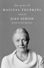 The Year of Magical Thinking: The Play by Didion, Joan -Paperback