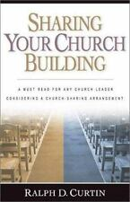 NEW Sharing Your Church Building by Ralph D. Curtin (2002, Paperback)
