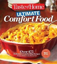 Taste of Home Ultimate Comfort Food: Over 475 Delicious and Comforting Recipes f