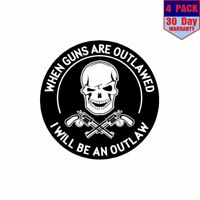 When Guns Are Outlawed I Will Be An Outlaw 4 pack 4x4 Inch Sticker Decal