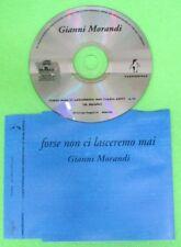 CD Singolo GIANNI MORANDI FORSE NON CI LASCEREMO MAI 1997 PROMO PENGUIN (S33)