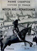 PIERRE CHAMPION moyen âge et renaissance 1934 RARE++