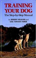 Training Your Dog : The Step-by-Step Manual by Gail Tamases Fisher and...