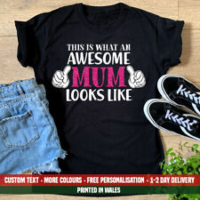 Ladies This Is What An Awesome Mum Looks Like T Shirt Mothers Day Birthday Gift