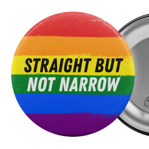 """Straight But Not Narrow Badge Button Pin 2.25"""" LGBTQ+ Ally Pride Rainbow Flag"""