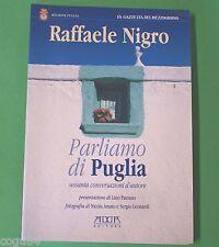Parliamo di Puglia - Raffele Nigro - Prima ed. Adda 2002 - Regione Puglia