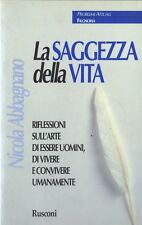 LA SAGGEZZA DELLA VITA. RIFLESSIONI SULL'ARTE DI VIVERE... di Nicola Abbagnano