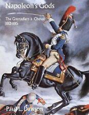 Napoleon's Gods: The Grenadiers a Cheval 1812-1815 - 400 pages, softcover