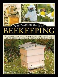 The Practical Book of Beekeeping: A complete how-to manual on the satisfying art