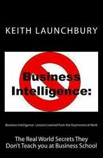 Business Intelligence:  Lessons Learned from the Oxymorons at Work: The Real Wor