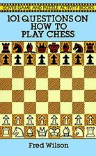 101 Questions on How to Play Chess (Dover Chess) by Fred Wilson