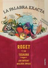 LA PALABRA EXACTA / THE RIGHT WORD - BRYANT, JEN/ SWEET, MELISSA (ILT) - NEW BOO
