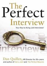 The Perfect Interview : Outshine the Competition at Your Job Interview! by...