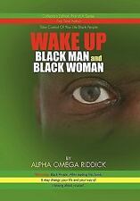 Wake up Black Man and Black Woman by Alpha Omega Riddick (2010, Hardcover)