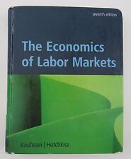 The Economics of Labor Markets 7th Ed Kaufman Hotchkiss 2006 Hardcover Business