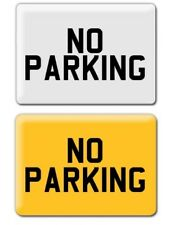 9 X 7 NO PARKING SIGN WHITE OR YELLOW
