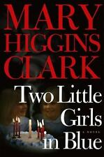 TWO LITTLE GIRLS IN BLUE Mary Higgins Clark 1st Edition 2006 Mystery Hardcover