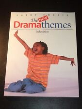 THE NEW DRAMA THEMES by Larry Swartz - 3rd Edition 3e - 2002 NEW