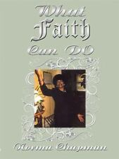 What Faith Can DO : My Journey Through Faith by Norma Chapman (2008, Paperback)