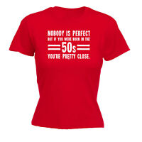 Funny Novelty Tops T-Shirt Womens tee TShirt - 50S Nobody Is Perfect Born In The