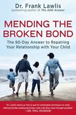 Mending the Broken Bond : The 90-Day Answer to Repairing Your Relationship...