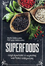 Superfoods czyli zywnosc o wysokiej wartosci odzywczej Cieslowska Beata Patrycja