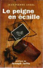 Le peigne en ecaille.Jean-Pierre ANGEL.France loisirs A002