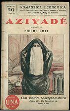 LOTI PIERRE AZIYADE' SONZOGNO 1925 ROMANTICA ECONOMICA 20