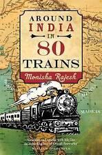 Around India in 80 Trains, Rajesh, Monisha, New Book