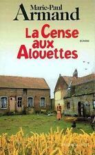 La cense aux alouettes Armand  Marie-Paul Occasion Livre