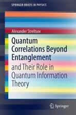 Quantum Correlations Beyond Entanglement : And Their Role in Quantum Informat...