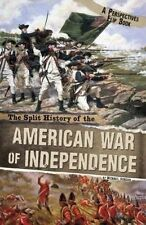 The Split History of the American War of Independence by Michael Burgan (Paperba