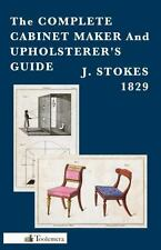 The Complete Cabinet Maker and Upholsterer's Guide~1829 Reprint~Full Color~NEW
