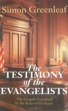 The Testimony of the Evangelists : The Gospels Examined by the Rules of Evidence