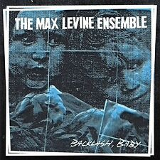 The Max Levine Ensemble - Backlash Baby [CD]