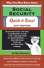 What You Must Know About SOCIAL SECURITY Quick & Easy!  2017 Edition