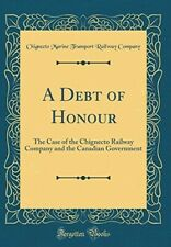 A Debt of Honour: The Case of the Chignecto Railway Company and the Canadian Gov
