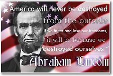 America Will Never Be Destroyed - Abraham Lincoln - NEW Motivational POSTER