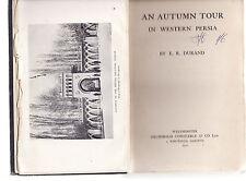 AN AUTUMN TOUR IN WESTERN PERSIA - E. R. DURAND   FIRST EDITION  rare