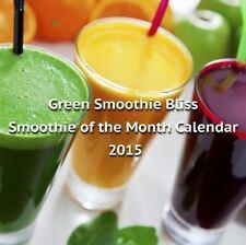 Green Smoothie Bliss Calendar of the Month-15 Month Calendar: Feat. Rockin' Well