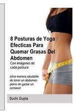 8 Posturas de Yoga Efectivas para Quemar Grasas Del Abdomen : !una Forma...