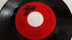 Syl Johnson 'Is It Because I'm Black' US Twinight (Soul/Funk)